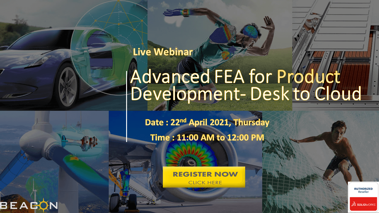 Advanced FEA for Product Development- Desk to Cloud
