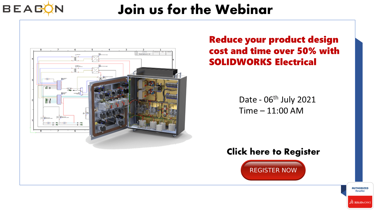 KNOW HOW TO REDUCE YOUR PRODUCT DESIGN COST AND TIME OVER 50% WITH SOLIDWORKS ELECTRICAL